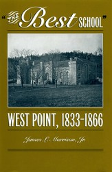 The Best School: West Point 1833-1866 - eBook