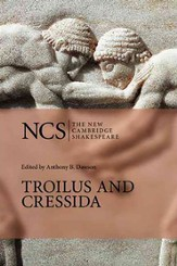 The New Cambridge Shakespeare: Troilus and Cressida