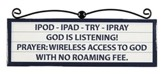 iPod, iPad, Try iPray Plaque