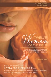 Twelve Women of the Bible Study Guide: Life-Changing Stories for Women Today - eBook