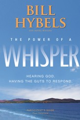 The Power of a Whisper Participant's Guide: Hearing God, Having the Guts to Respond - eBook