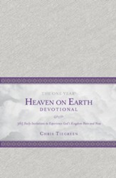 The One-Year Heaven on Earth Devotional: 365 Daily Invitations to Experience God's Kingdom Here and Now
