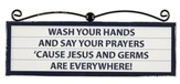 Wash Your Hands and Say Your Prayers Plaque