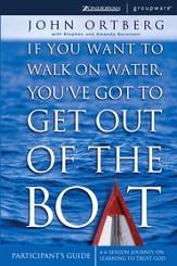 If You Want to Walk on Water, You've Got to Get Out of the Boat Participant's Guide: A 6-Session Journey on Learning to Trust God - eBook
