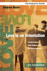 Love Is an Orientation Participant's Guide: Practical Ways to Build Bridges with the Gay Community - eBook