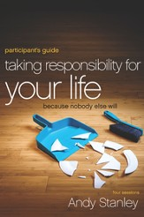 Taking Responsibility for Your Life Participant's Guide: Because Nobody Else Will - eBook