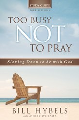 Too Busy Not to Pray Study Guide - eBook