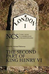 The New Cambridge Shakespeare: The Second Part of King Henry VI
