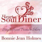 Heart and Soul Diner: Simple Sweet Treats to Share - eBook