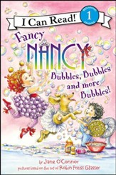 Fancy Nancy: Bubbles, Bubbles, and More Bubbles!, Hardcover
