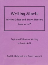 Writing Starts: Writing Ideas and  Story Starters from A to Z