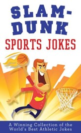 Slam-Dunk Sports Jokes: A Winning Collection of the World's Best Athletic Jokes - eBook