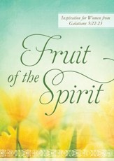 Fruit of the Spirit: Inspiration for Women from Galatians 5:22-23 - eBook