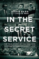 In the Secret Service: The True Story of the Man Who Saved President Reagan's Life, Paperback