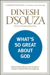 What's So Great about God?: A Reasonable Defense of the Goodness of God