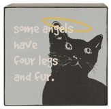 Some Angels Have Four Legs and Fur, Cat, Box Sign
