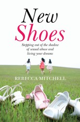 New Shoes: Stepping out of the shadow of sexual abuse and living your dreams - eBook