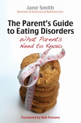 Parent's Guide to Eating Disorders: What Every Parent Needs to Know - eBook