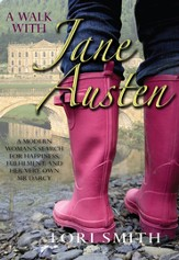 A walk with Jane Austen: A modern woman's search for happiness, fulfilment, and her very own Mr Darcy - eBook