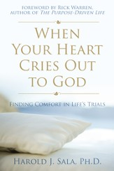 When Your Heart Cries Out to God: Finding Comfort in Life's Trials / Digital original - eBook