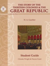 Story of the Thirteen Colonies & the Great Republic Student Guide
