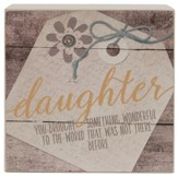 Daughter, You Brought Something Wonderful to the World Box Sign