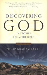 Discovering God...in Stories from the Bible: 13 Stories That Tell You What God Is Like