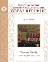 Story of the Thirteen Colonies & the  Great Republic  Teacher Guide (2nd Edition)