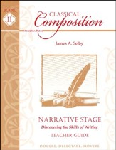 Classical Composition Book II,  Teacher Guide, Narrative Stage: Discovering the Skills of Writing