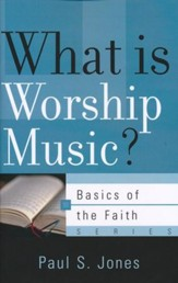 What is Worship Music? (Basics of the Faith)