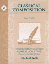 Classical Composition, Encomium, Invective, & Comparison, Student Guide