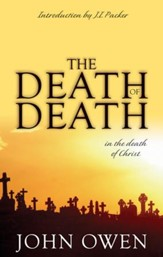 The Death of Death in the Death of Christ [Banner of Truth]