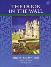 Door in the Wall Student Guide,  Grade 6