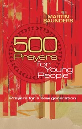 500 Prayers for Young People: Prayers for a new generation - eBook