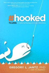 Hooked: The Pitfalls of Media, Technology & Social Networking