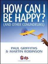 How Can I Be Happy?: And other conundrums - eBook