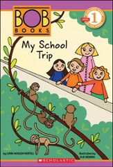 Scholastic Reader Level 1: Bob Books #3: My School Trip