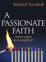 A Passionate Faith: What makes an evangelical? - eBook