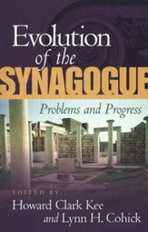 Evolution of the Synagogue: Problems and Progress