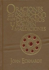 Oraciones que Derrotan a los Demonios y Rompen Maldiciones, Pasta   (Prayers That Rout Demons and Break Curses, Hardcover)