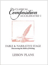Classical Composition Accelerated 1:  Fable &  Narrative Lesson Plans
