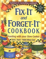 Fix It and Forget It Cookbook: Feasting With Your Slow Cooker  (slightly imperfect)