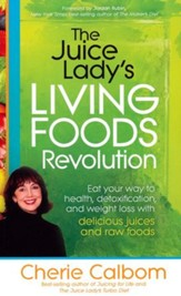The Juice Lady's Living Foods Lifestyle