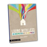 Living With Less: AN UNEXPECTED KEY TO HAPPINESS - eBook