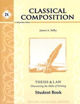 Classical Composition IX: Thesis & Law Student Book (2nd  Edition)