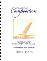 Classical Composition IV:  Refutation/Confirmation Lesson Plans