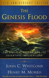 The Genesis Flood: The Biblical Record and Its Scientific  Implications, 50th Anniversary Edition