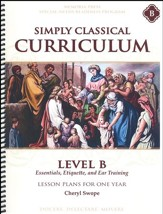 Simply Classical Curriculum Manual, Level B