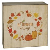 Be Thankful Always, Wall Box Sign
