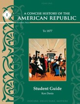 A Concise History of the American Republic, Year 1  Student Guide
